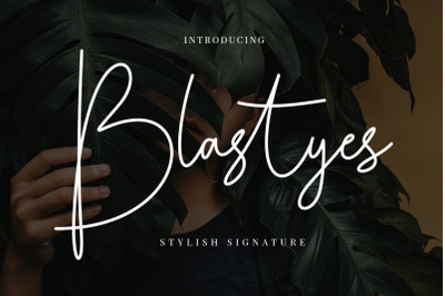 Blastyes Signature