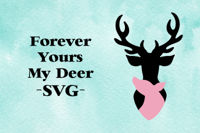 Forever Yours My Deer SVG