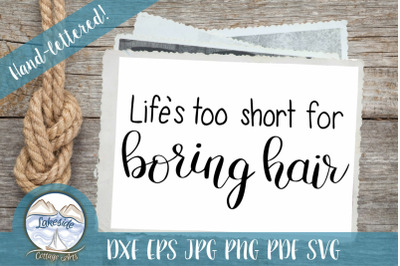 Life's Too Short for Boring Hair - Beauty SVG Design