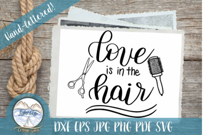 Love is in the Hair - Hand-Lettered SVG