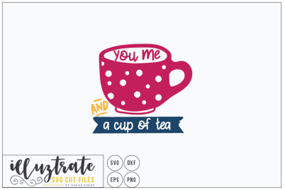 You Me and a Cup of Tea  - SVG Cut Files, dxf cutting files
