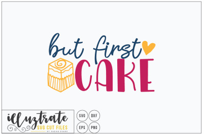 But First Cake  - SVG Cut Files, dxf cutting files