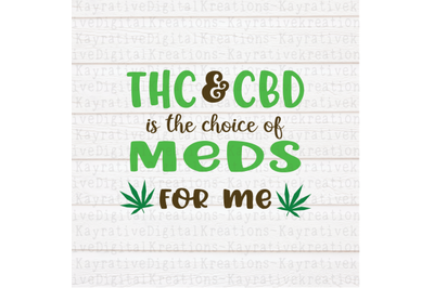 THC & CBD is the choice of  Meds for Me SVG - Marijuana SVG