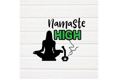Namaste High - Cannabis SVG - Weed SVG - Marijuana SVG