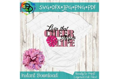 Cheer Mom SVG, livin that Cheer Mom life svg, Cheer SVG, Cheerleading