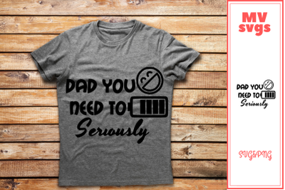 DAD You Need To Recharge Seriously Funny SVG & PNG File
