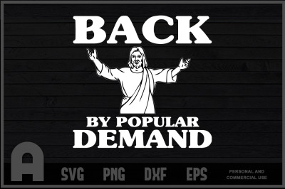 Back By Popular Demand Easter T-Shirt Design With Jesus T Shirt Design