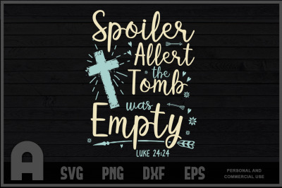 Easter Basket Stuffers Spoiler Alert Tomb Was Empty T Shirt Design