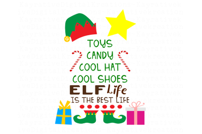Elf Life Is the Best Life SVG - Christmas Shirt SVG