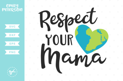 Respect Your Mama SVG DXF