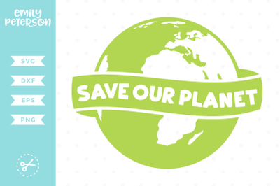 Save Our Planet SVG DXF