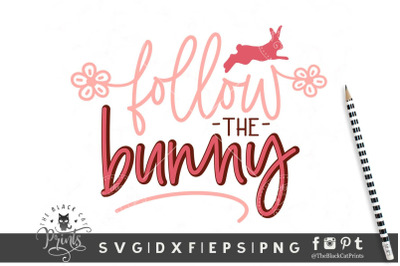 Follow the Bunny SVG DXF EPS PNG