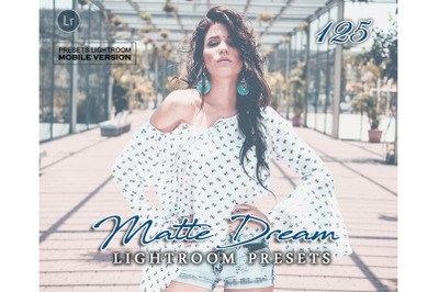 125 Matte DreamMobile Presets (Adroid and Iphone/Ipad)