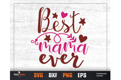 Best mama ever SVG, mothers day svg