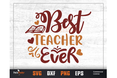 Best teacher ever SVG, Best Teacher Ever SVG Cutting Files / Teacher S