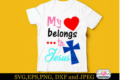 SVG, Dxf, Eps & Png Cutting Files My heart belongs to Jesus for Cricut