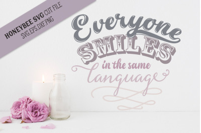 Everyone Smiles in the Same Language SVG Cut File