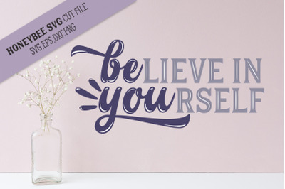 Believe in Yourself SVG Cut File