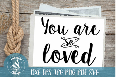 You Are So Loved - Valentine's SVG Design