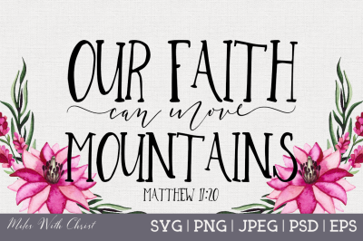 Our Faith Can Move Mountains, Christian SVG File, Bible Verse SVG, Rel