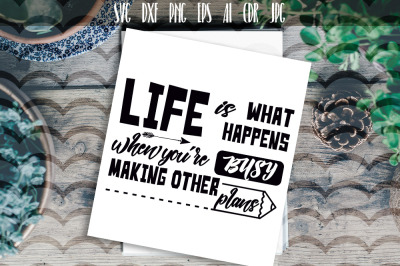 Life is what happens when you are... Vector typography