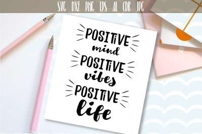 Positive Mind, Positive Vibes, Positive Life Vector typography