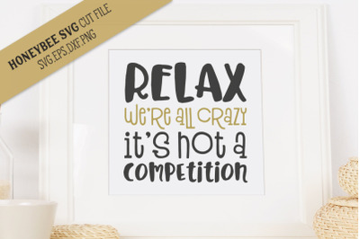 Relax We're All Crazy SVG Cut File