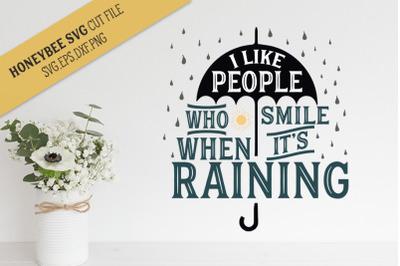 Smile When It's Raining SVG Cut File