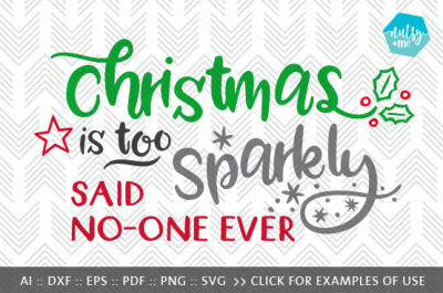 Christmas Is Too Sparkly - SVG, PNG & VECTOR Cut File
