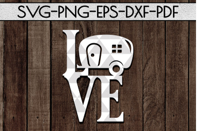 Love Camping Sign Papercut Template, Summer Camper SVG, PDF