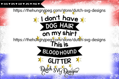 Text cutting file Dog Hair Bloodhound, bloodhound svg, dog breed svg