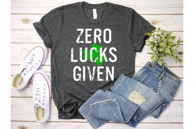 Zero Lucks Given svg Luck Shamrock svg Zero St.Patrick's Day 1230S