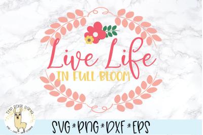 Live Life In Full Bloom SVG