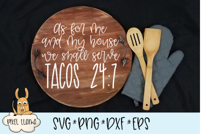 As For Me and My House We Shall Serve Tacos 24/7 SVG