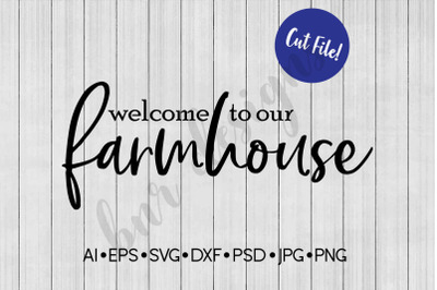Welcome SVG, Farmhouse SVG, SVG File, DXF