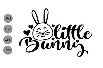 Little Bunny Svg, Easter Svg, Easter Bunny Svg, Bunny Svg.