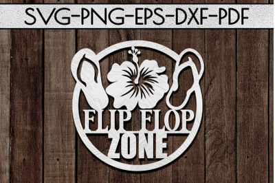 Flip Flop Zone Papercut Template, Beach House Decor SVG, DXF