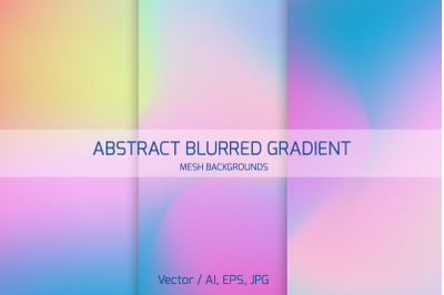ABSTRACT BLURRED GRADIENT  MESH BACKGROUNDS