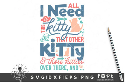 All I need is this kitty SVG DXF EPS PNG