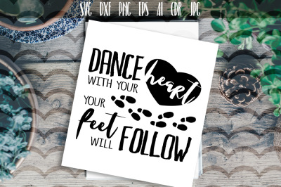 Dance with your heart your feet will follow Vector SVG