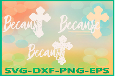 Because SVG Files, Cross Grunge, He is Risen, Spring Decor