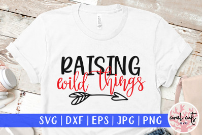 Raising wild things - Mother SVG EPS DXF PNG Cut File