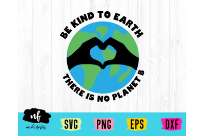 Be Kind To Earth SVG Cut File