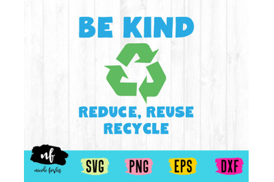 Be Kind Recycle Earth Day SVG Cut File