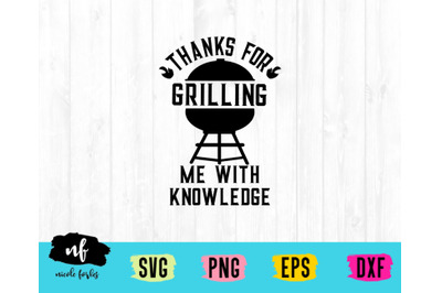 Grilling Me With Knowledge SVG Cut File