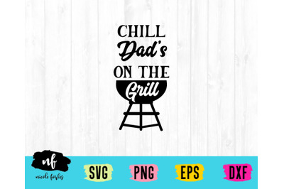 Chill Dad's On The Grill SVG Cut File