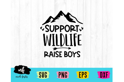 Support Wildlife Raise Boys SVG Cut File