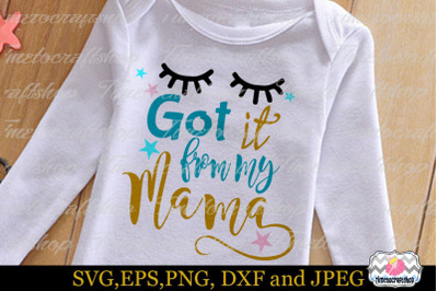 SVG, Dxf, Png & Eps Got it from my Mama