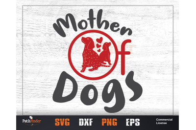 Mother of Dogs SVG, Dog Mom, Dog Mom shirt, Mother's Day Dog,