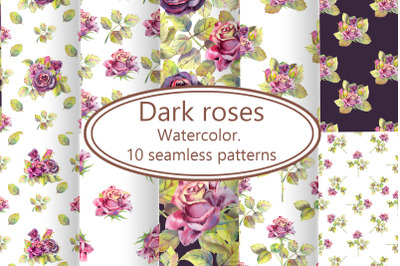Dark roses. Watercolor. 10 seamless patterns